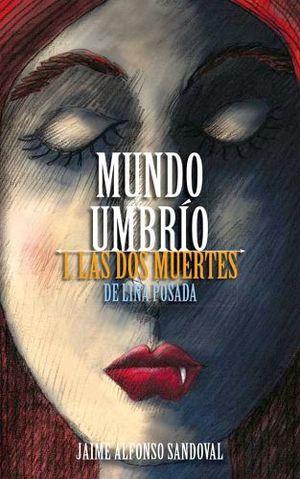 DOS MUERTES DE LINA POSADA, LAS (MUNDO UMBRIO)