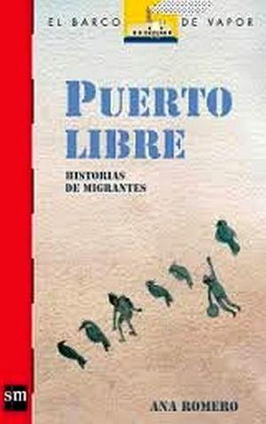 PUERTO LIBRE: HISTORIAS DE MIGRANTES (BARCO DE VAPOR)