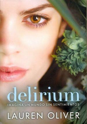 DELIRIUM -IMAGINA UN MUNDO SIN SENTIMIENTOS-           (VOL