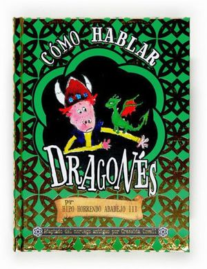 COMO HABLAR DRAGONES      -POR HIPO HORRENDO ABADEJO III-(EMP/V.E