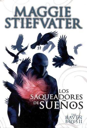 THE RAVEN BOYS II -LOS SAQUEADORES DE SUEÑOS-          (VOL.ESP.)
