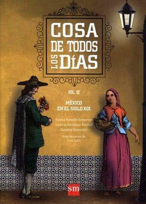 COSA DE TODOS LOS DIAS VOL.III -MEXICO EN EL SIGLO XIX-(S.INFOR.)