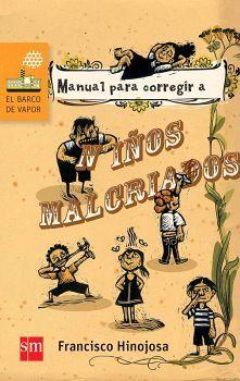 MANUAL PARA CORREGIR A NIÑOS MALCRIADOS 2ED. (BARCO DE VAPOR)