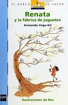 RENATA Y LA FABRICA DE JUGUETES 2ED. (BARCO DE VAPOR)