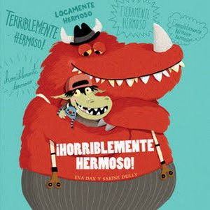 HORRIBLEMENTE HERMOSO!                          (ALBUM ILUSTRADO)