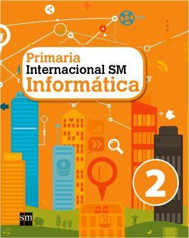 INFORMATICA INTERNACIONAL SM 2 PRIM.