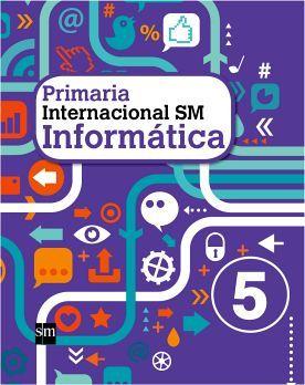 INFORMATICA INTERNACIONAL SM 5 PRIM.