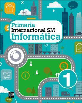 INFORMATICA INTERNACIONAL SM 1 PRIM.
