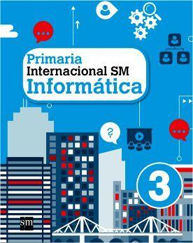 INFORMATICA INTERNACIONAL SM 3 PRIM.