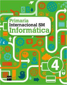 INFORMATICA INTERNACIONAL SM 4 PRIM.