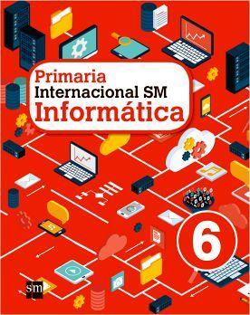 INFORMATICA INTERNACIONAL SM 6 PRIM.