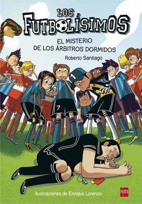 FUTBOLISIMOS -EL MISTERIO DE LOS ARBITROS DORMIDOS-    (VOL.ESP.)