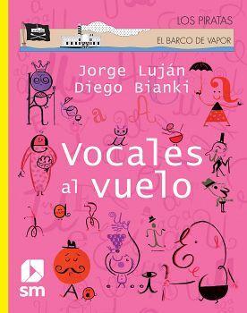 VOCALES AL VUELO               (LOS PIRATAS DEL BARCO DE VAPOR)