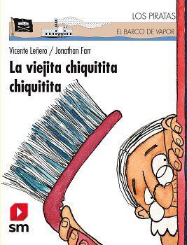VIEJITA CHIQUITITA CHIQUITITA, LA (LOS PIRATAS DEL BARCO DE VAP.)