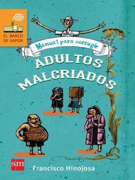 MANUAL PARA CORREGIR ADULTOS MALCRIADOS 2ED. (BARCO DE VAPO
