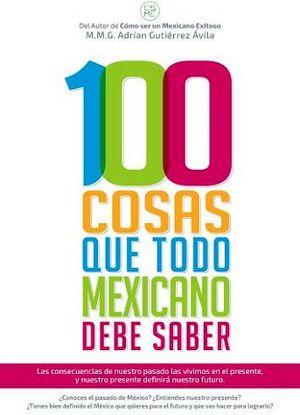 100 COSAS QUE TODO MEXICANO DEBE SABER