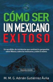 COMO SER UN MEXICANO EXITOSO 2ED. (NVA.PRESENTACION)