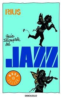 GUIA INCOMPLETA DEL JAZZ             (DEBOLSILLO)