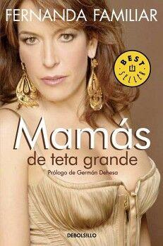 MAMAS DE TETA GRANDE 2ED.            (DEBOLSILLO)