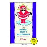 MAS HEREJES, ATEOS Y MALPENSADOS     (DEBOLSILLO)