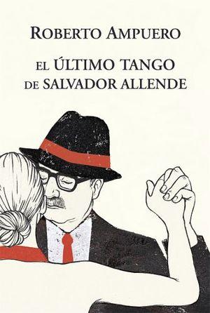 ULTIMO TANGO DE SALVADOR ALLENDE, EL