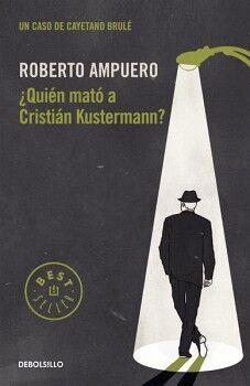 QUIEN MATO A CRISTIAN KUSTERMANN?    (DEBOLSILLO)