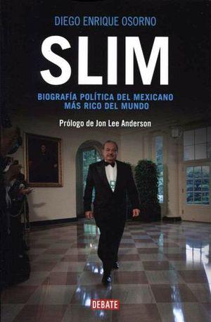 SLIM -BIOGRAFIA POLITICA DEL MEXICANO MAS RICO DEL MUNDO-