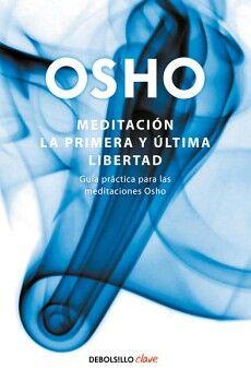 MEDITACION LA PRIMERA Y LA ULTIMA LIBERTAD (DEBOLSILLO/CLAVE)
