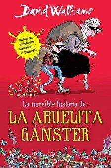 INCREIBLE HISTORIA DE LA ABUELITA GANSTER, LA