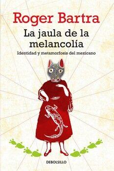 JAULA DE LA MELANCOLIA, LA           (DEBOLSILLO)
