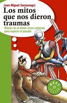 MITOS QUE NOS DIERON TRAUMAS, LOS    (DEBOLSILLO)