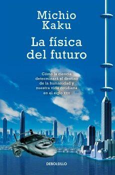 FISICA DEL FUTURO, LA                (DEBOLSILLO)