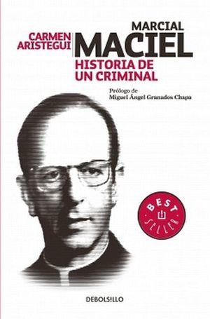 MARCIAL MACIEL HISTORIA DE UN CRIMINAL (DEBOLSILLO)