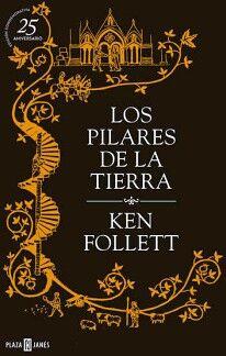 PILARES DE LA TIERRA, LOS            (ED. 25 ANIV.EMPASTADO)