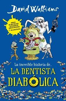 INCREIBLE HISTORIA DE LA DENTISTA DIABOLICA, LA