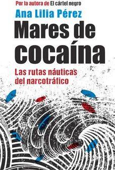 MARES DE COCAINA -LAS RUTAS NAUTICAS DEL NARCOTRAFICO-