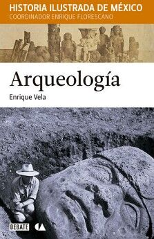 ARQUEOLOGIA -HISTORIA ILUSTRADA DE MEXICO-