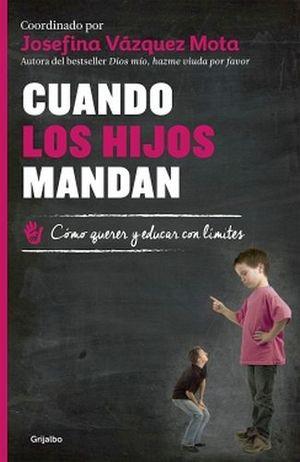 CUANDO LOS HIJOS MANDAN