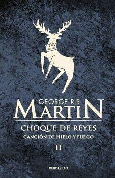 CHOQUE DE REYES -CANCION DE HIELO Y FUEGO II- (DEBOLSILLO)