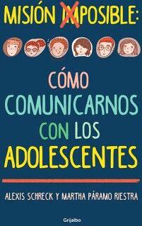 MISION IMPOSIBLE: COMO COMUNICARNOS CON LOS ADOLESCENTES