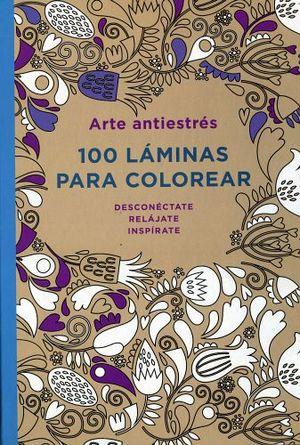 ARTE ANTIESTRES -100 LAMINAS PARA COLOREAR- (EMPASTADO)