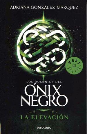 DOMINIOS DEL ONIX NEGRO, LOS  -LA ELEVACION- (DEBOLSILLO)