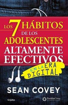 7 HABITOS DE LOS ADOLESCENTES ALTAMENTE EFECTIVOS EN LA ERA DIG.