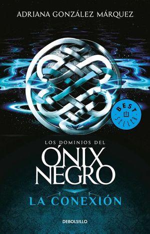 DOMINIOS DEL ONIX NEGRO, LOS  -LA CONEXION- (DEBOLSILLO)