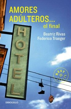 AMORES ADULTEROS... EL FINAL         (DEBOLSILLO)