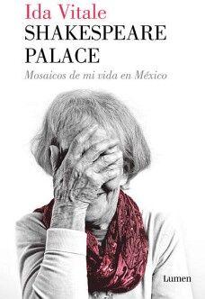 SHAKESPEARE PALACE -MOSAICOS DE SU VIDA EN MEXICO (1974-1984)