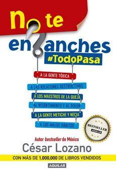 NO TE ENGANCHES -#TODOPASA-