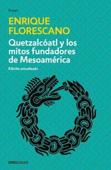 QUETZALCOATL Y LOS MITOS FUNDADORES DE MESOAMERICA (DEBOLSILLO)