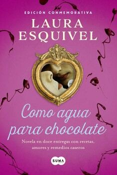 COMO AGUA PARA CHOCOLATE (ED.CONMEMORATIVA/EMPASTADO)