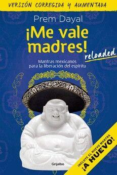 ME VALE MADRES! -RELOADED- (INCLUYE EL NUEVO MANTRA)